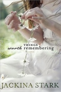 Things Worth Remembering by Jackina Stark
