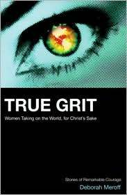 True Grit: Women Taking On the World, for God's Sake