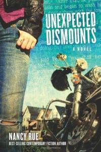 Unexpected Dismounts by Nancy Rue